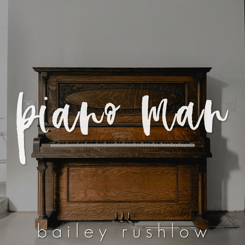 Piano Man (Acoustic) de Bailey Rushlow