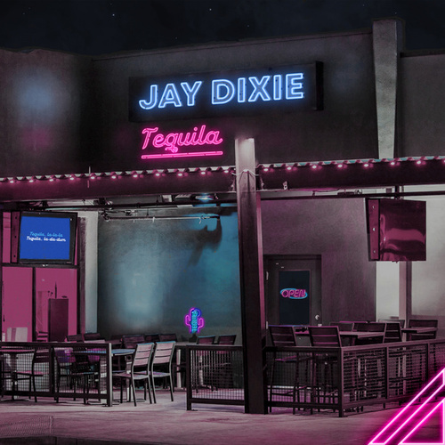Tequila by Jay Dixie