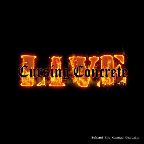 Cursing Concrete Live: Behind the Orange Curtain by Cursing Concrete