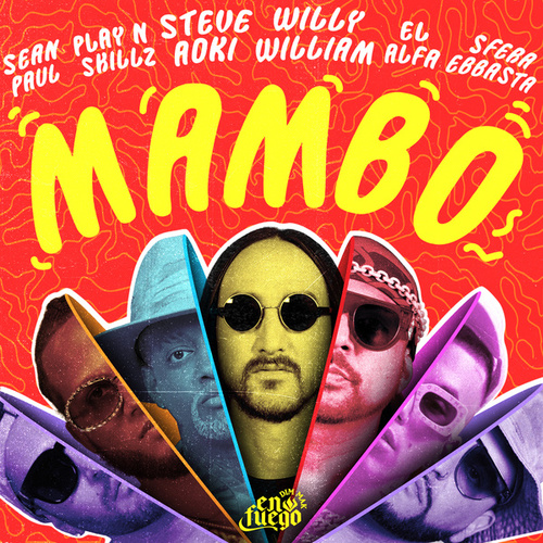 Mambo (feat. Sean Paul, El Alfa, Sfera Ebbasta & Play-N-Skillz) by Steve Aoki