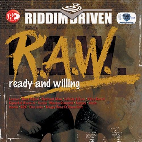 Riddim Driven: de Riddim Driven: (R.A.W.) Ready And Willing