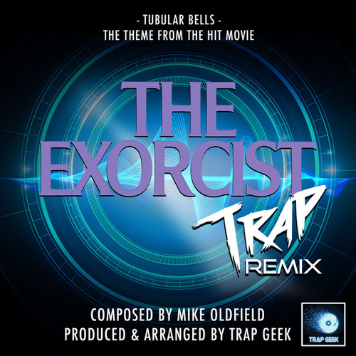 Tubular Bells (From 'The Exorcist') (Trap Remix) von Trap Geek
