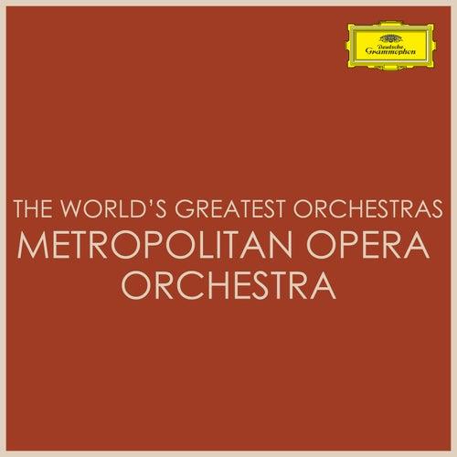 The World's Greatest Orchestras - Metropolitan Opera Orchestra von Metropolitan Opera Orchestra