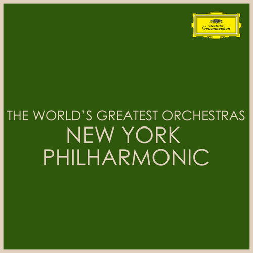 The World's Greatest Orchestras - New York Philharmonic by New York Philharmonic