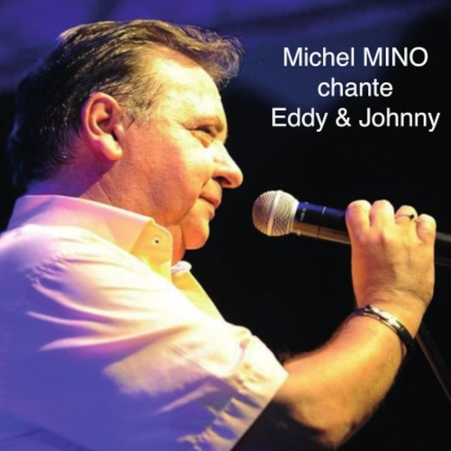Michel Mino chante Eddy et Johnny by Michel Mino