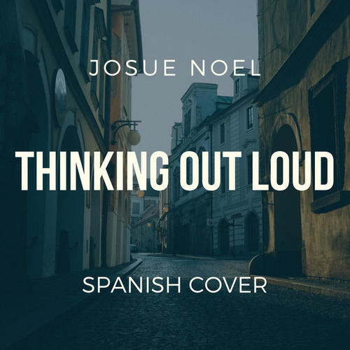 Thinking Out Loud (Spanish Cover) by Josue Noel
