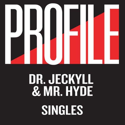 Profile Singles by Doctor Jeckyll & Mr. Hyde