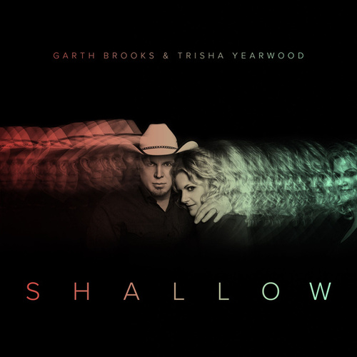 Shallow (The Duet with Garth Brooks and Trisha Yearwood) de Trisha Yearwood
