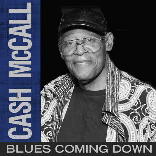 Blues Coming Down by Cash McCall