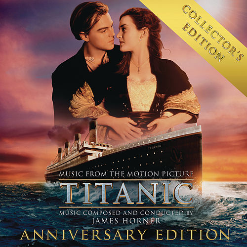 Titanic: Original Motion Picture Soundtrack - Collector's Anniversary Edition by James Horner