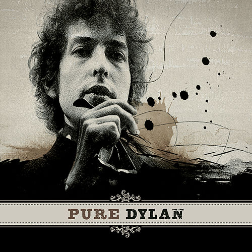 Pure Dylan - An Intimate Look At Bob Dylan de Bob Dylan
