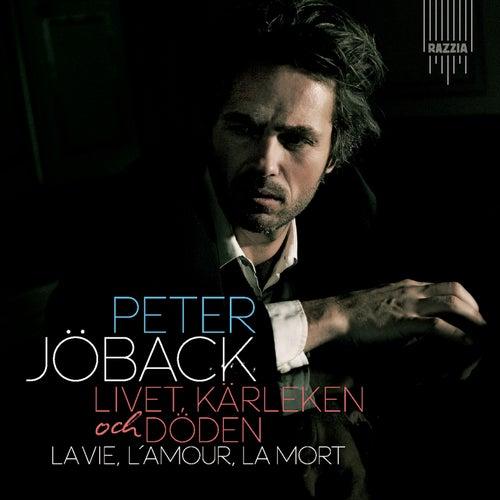 Livet, Kärleken och Döden - La Vie, L'Amour, La Mort von Peter Jöback