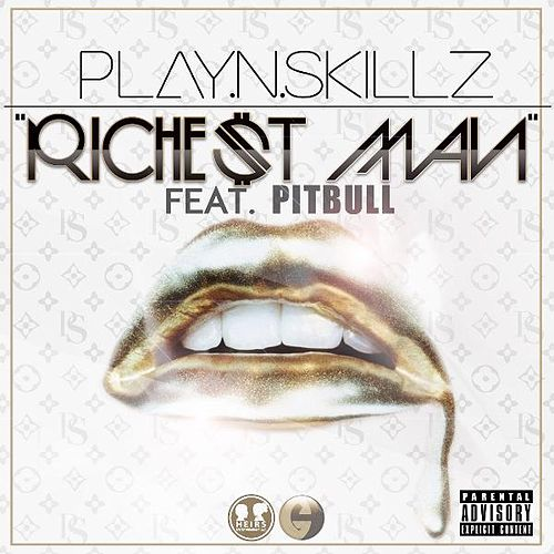 Richest Man (feat. Pitbull) - Single von Play-N-Skillz