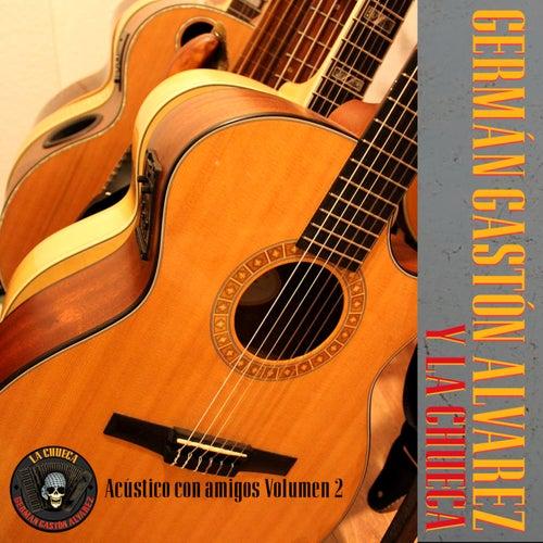 Acústico Con Amigos, Vol. 2 (Cover Acústico) de Germán Gastón Álvarez y La Chueca