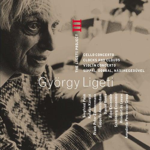 Ligeti : Project Vol.3 - Cello Concerto, Clocks & Clouds, Violin Concerto & Síppal, Dobbal, Nádihegedüvel de Ligeti Project