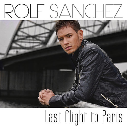 Last Flight To Paris van Rolf Sanchez
