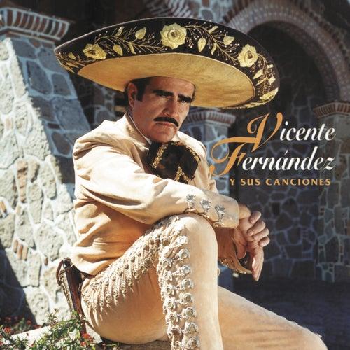 Vicente Fernandez Y Sus Canciones de Vicente Fernández