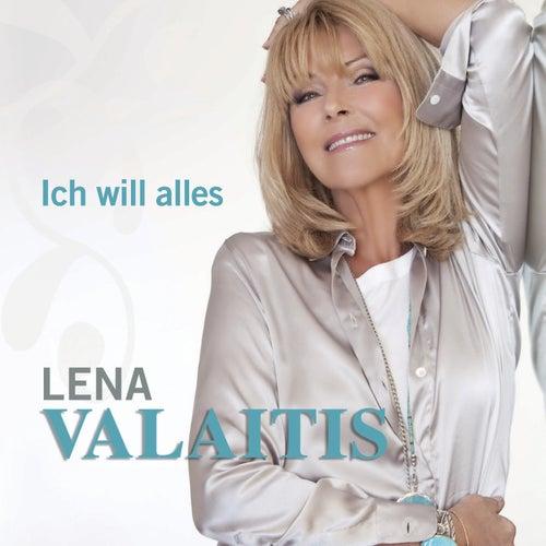 Ich will alles von Lena Valaitis