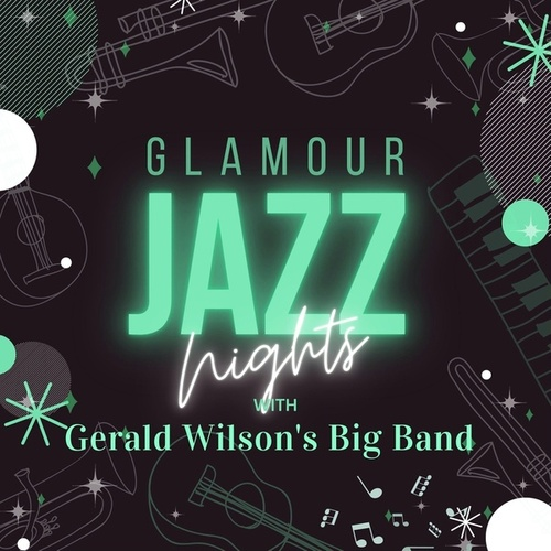 Glamour Jazz Nights with Gerald Wilson's Big Band de Gerald Wilson's Big Band