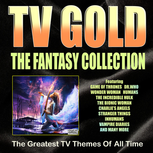TV Gold - The Fantasy Collection by TV Themes