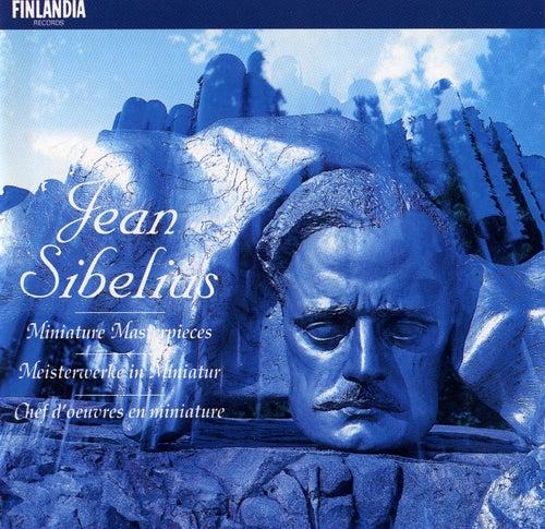 Sibelius : Miniature Masterpieces by Sibelius : Miniature Masterpieces
