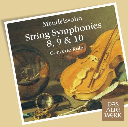 Mendelssohn : String Symphonies Nos 8 - 10 von Concerto Köln