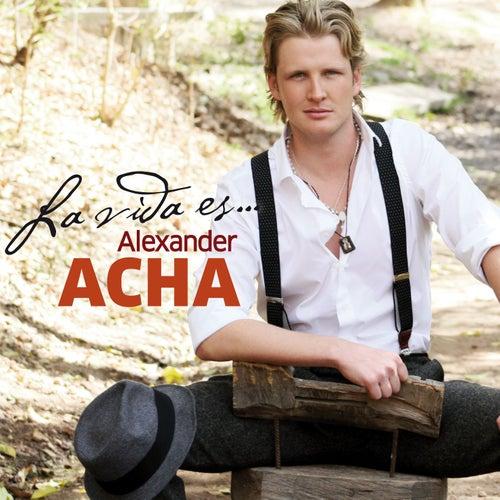 La vida es von Alexander Acha