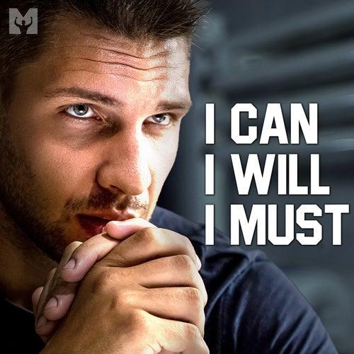 I Can I Will I Must (Motivational Speech) by Motiversity