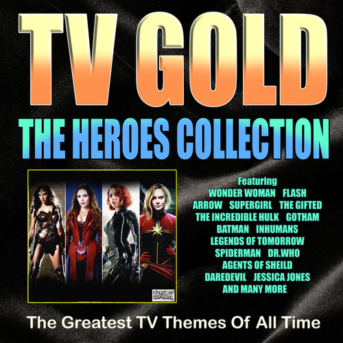 TV Gold - The Heroes Collection by TV Themes