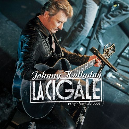 La Cigale 2006 (Live) de Johnny Hallyday