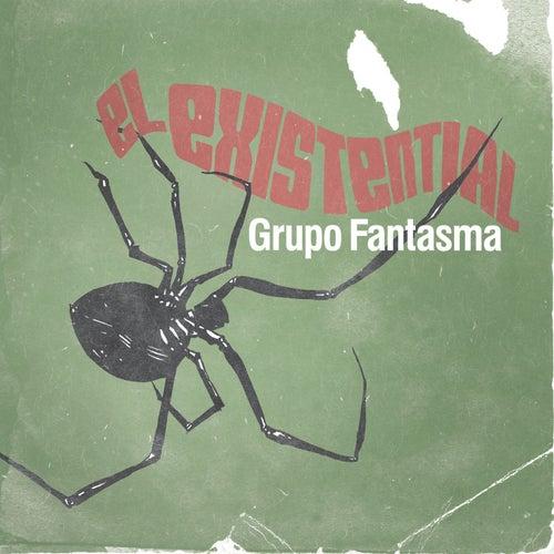 El Existential de Grupo Fantasma