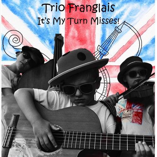 It's My Turn Misses de Trio Franglais