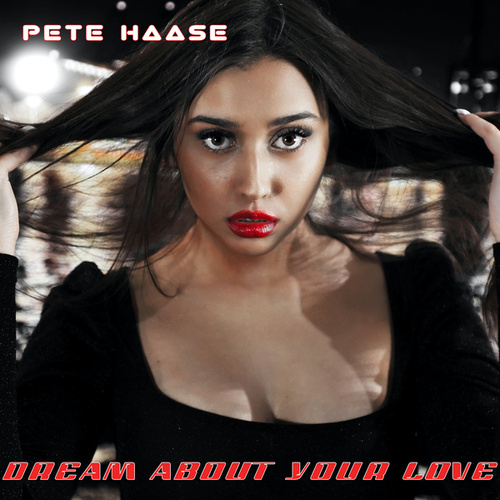 Dream About Your Love by Pete Haase