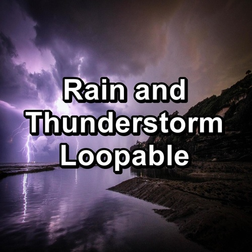Rain and Thunderstorm Loopable by Thunderstorms
