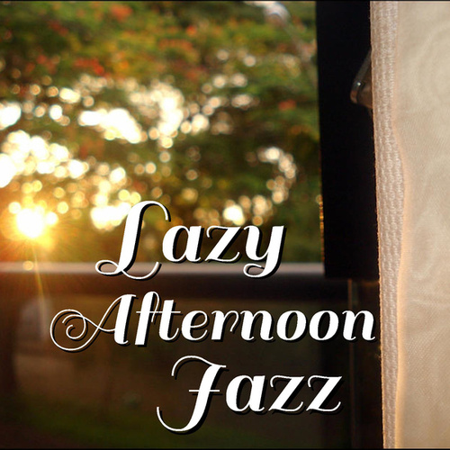 Lazy Afternoon Jazz de Various Artists