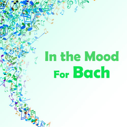 In the Mood for Bach von Johann Sebastian Bach