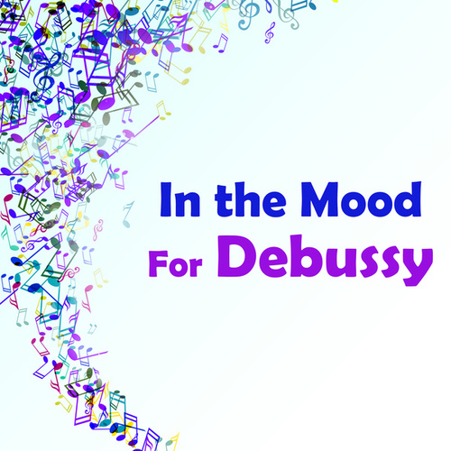 In the Mood for Debussy von Claude Debussy
