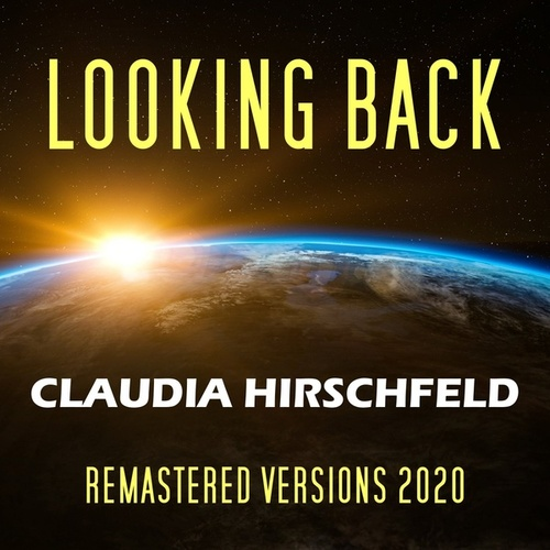 Looking Back (Remastered Versions 2020) by Claudia Hirschfeld