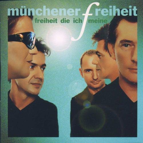 Freiheit Die Ich Meine von Münchener Freiheit