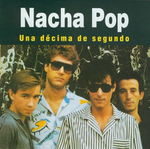 Una Décima de Segundo de Nacha Pop