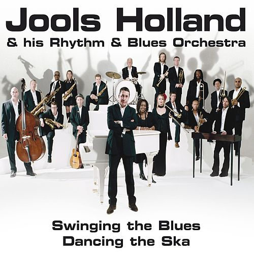 Swinging The Blues, Dancing The Ska de Jools Holland