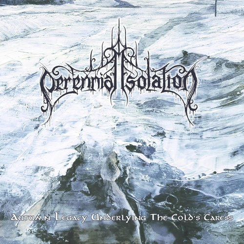 Autumn Legacy Underlying the Cold's Caress van Perennial Isolation