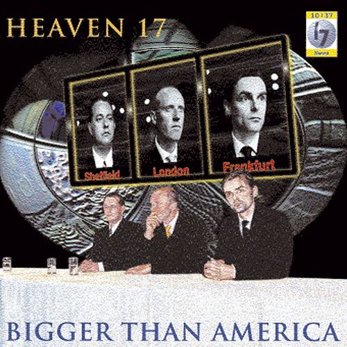 Bigger Than America von Heaven 17