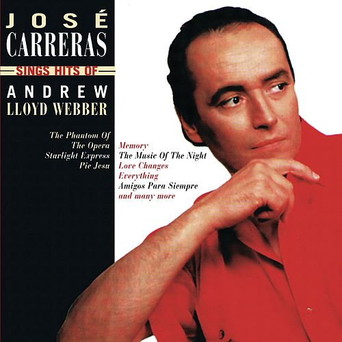José Carreras Sings Hits Of Andrew Lloyd Webber de José Carreras