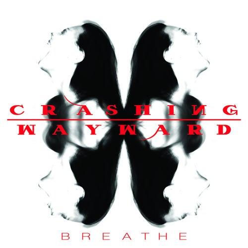 Breathe by Crashing Wayward