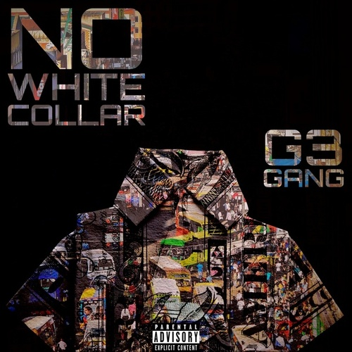 NO WHITE COLLAR by G3 Gang