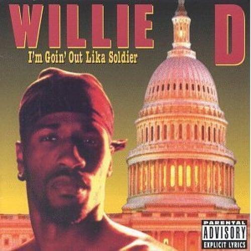 I'm Goin' Out Lika Soldier von Willie D