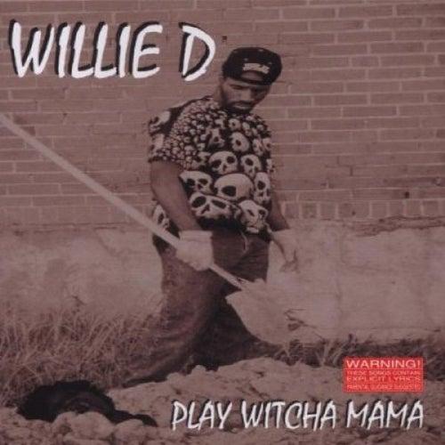 Play Witcha Mama von Willie D