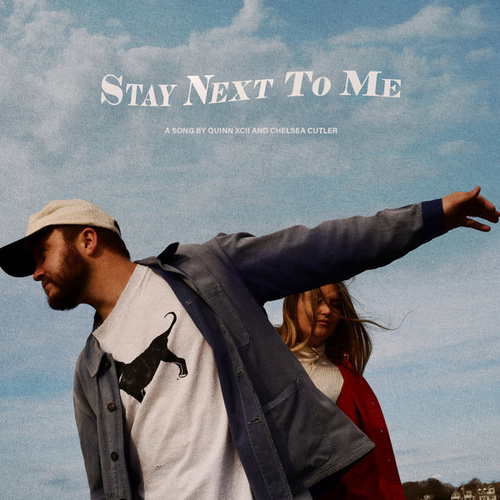 Stay Next To Me von Quinn XCII