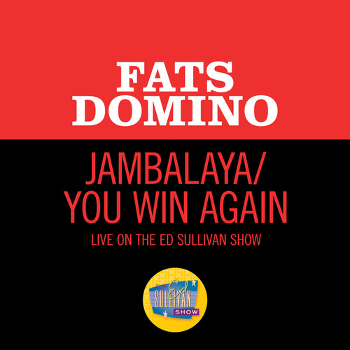 Jambalaya/You Win Again (Medley/Live On The Ed Sullivan Show, March 4, 1962) by Fats Domino